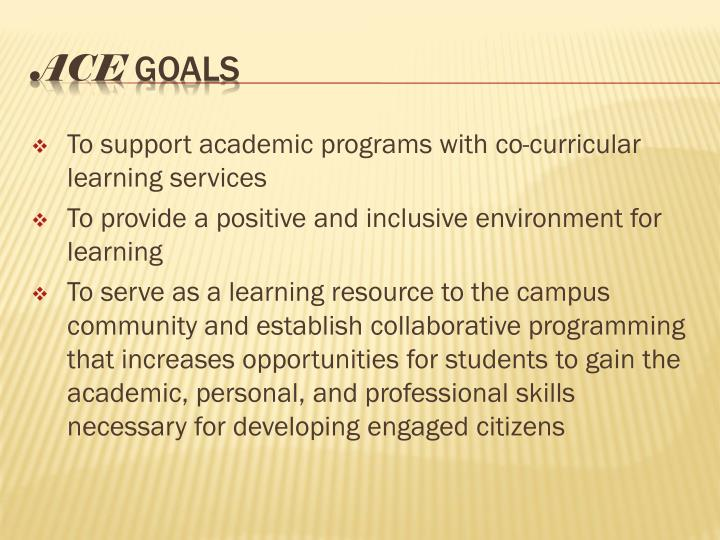 To support academic programs with co-curricular learning services