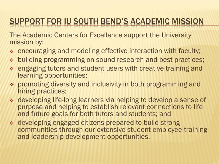 The Academic Centers for Excellence support the University mission by: