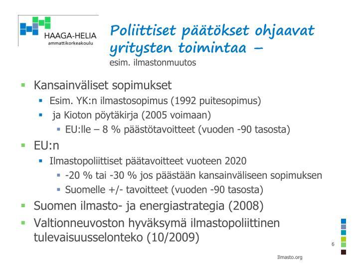 Poliittiset päätökset ohjaavat yritysten toimintaa –