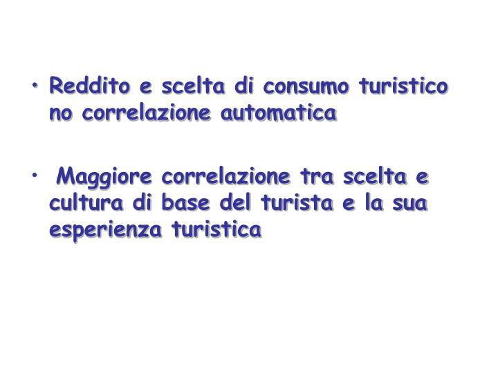 Reddito e scelta di consumo turistico no correlazione automatica