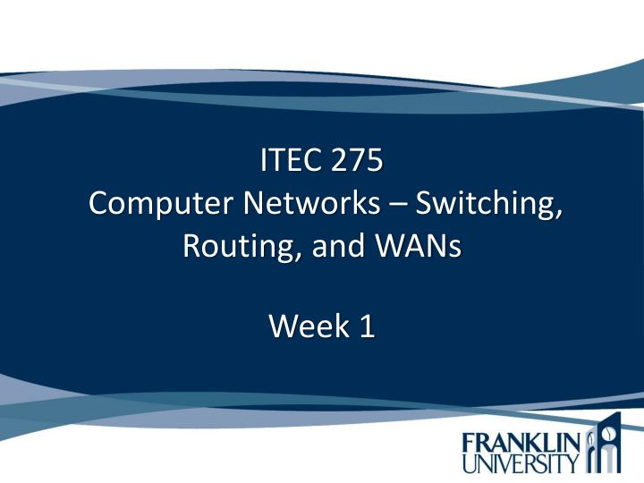 Itec 275 computer networks switching routing and wans