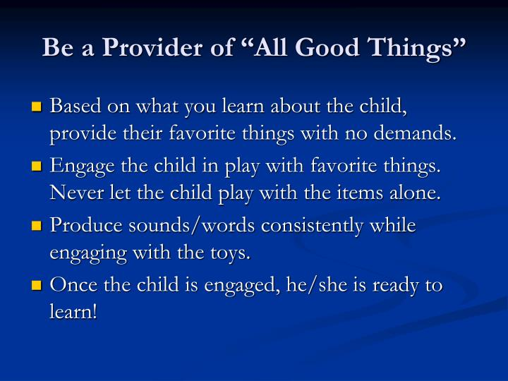 "Be a Provider of ""All Good Things"""