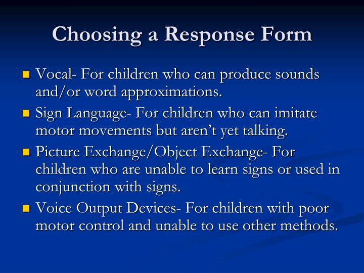 Choosing a Response Form