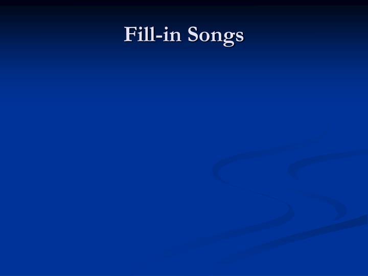 Fill-in Songs