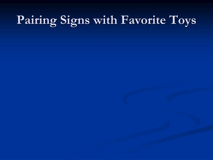 Pairing Signs with Favorite Toys