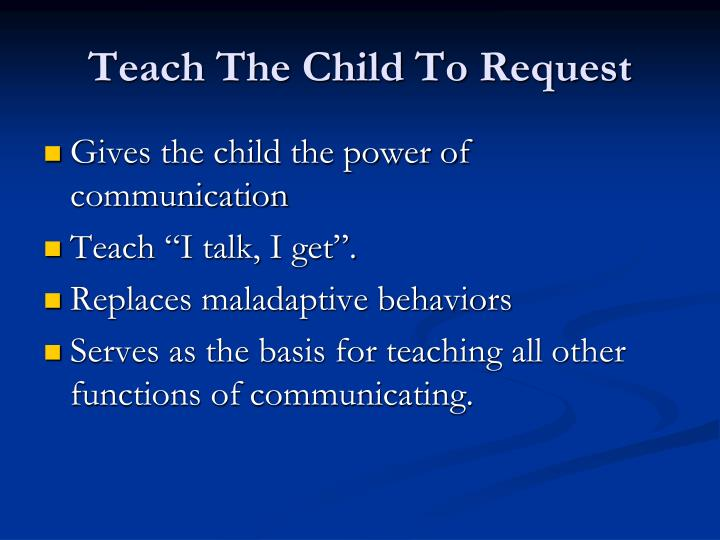 Teach The Child To Request