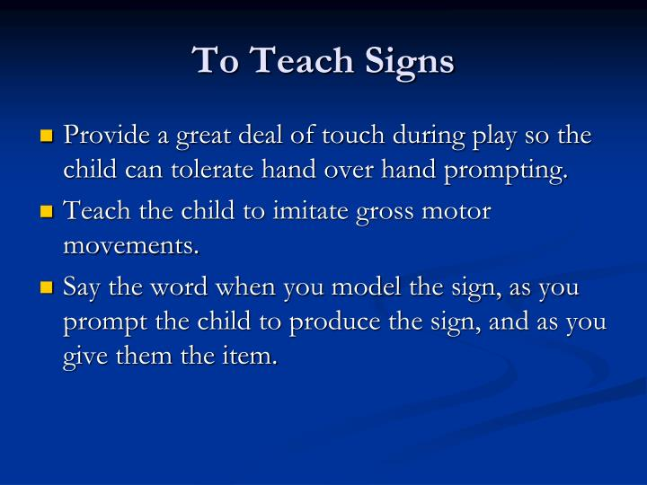 To Teach Signs