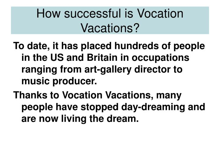 How successful is Vocation Vacations?