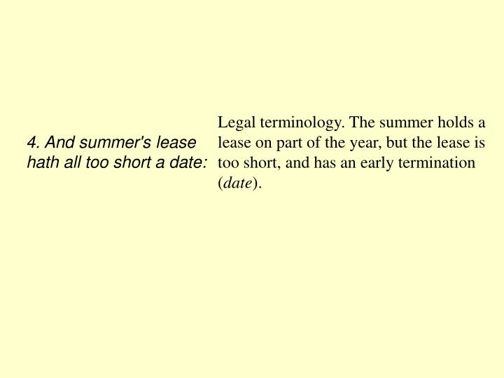 4. And summer's lease hath all too short a date: