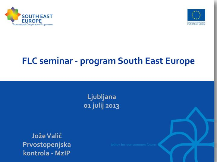 FLC seminar - program South East Europe