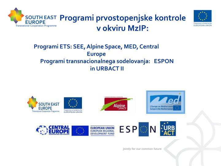 Programi prvostopenjske kontrole   v okviru MzIP: