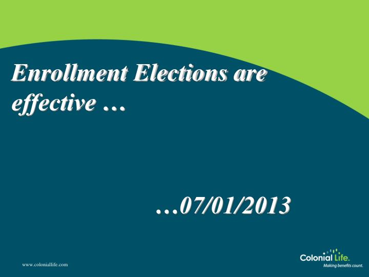Enrollment Elections are effective …