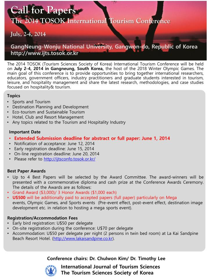 The 2014 TOSOK (Tourism Sciences Society of Korea) International Tourism Conference will be held on