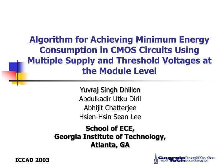 Algorithm for Achieving Minimum Energy Consumption in CMOS Circuits Using Multiple Supply and Thresh...