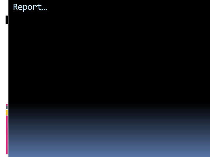 Report…