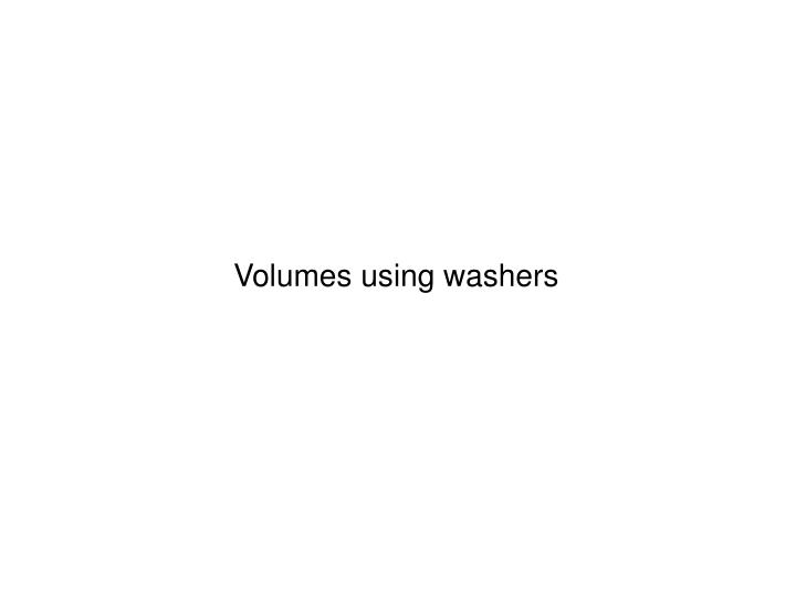 Volumes using washers