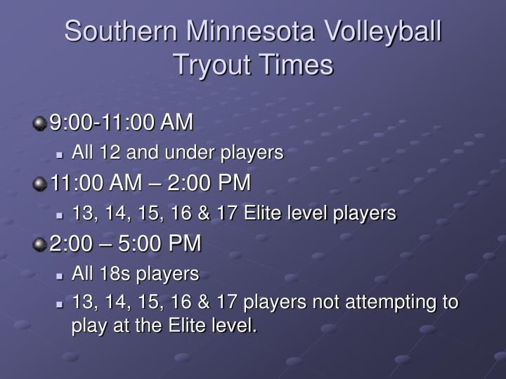 Southern Minnesota Volleyball  Tryout Times