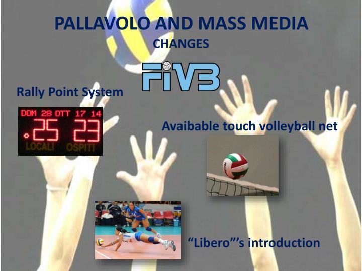 PALLAVOLO AND MASS MEDIA