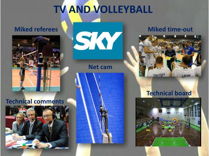 TV AND VOLLEYBALL