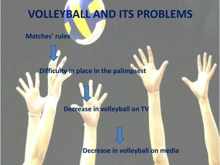 VOLLEYBALL AND ITS PROBLEMS