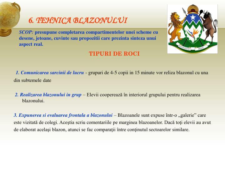 6. TEHNICA BLAZONULUI