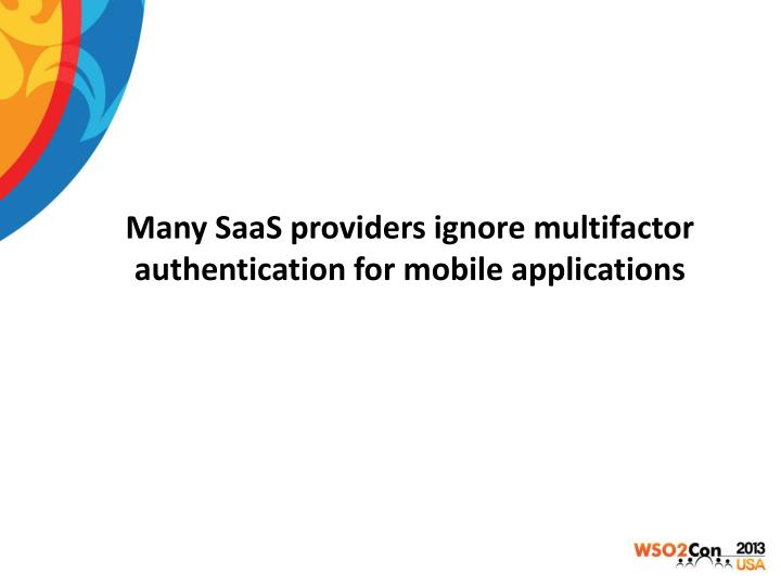 Many SaaS providers ignore multifactor authentication for mobile applications