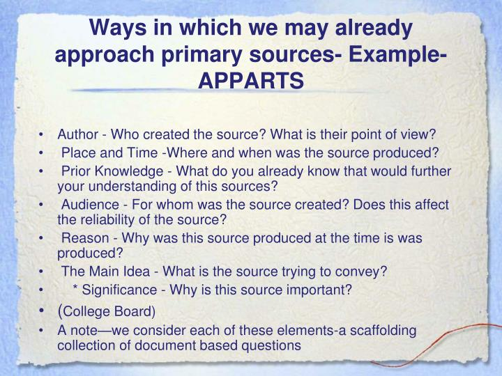 Ways in which we may already approach primary sources example apparts