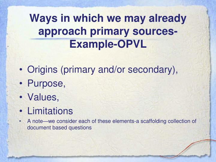 Ways in which we may already approach primary sources- Example-