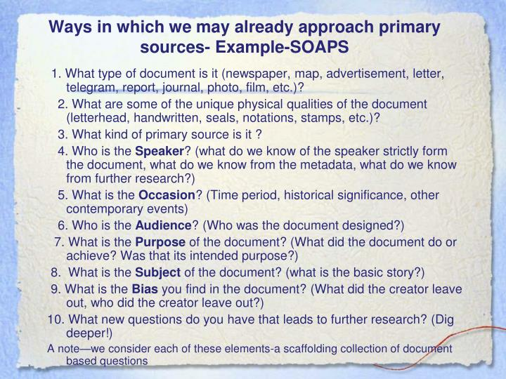 Ways in which we may already approach primary sources- Example-SOAPS