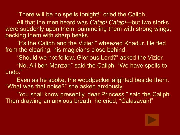 """There will be no spells tonight!"" cried the Caliph."