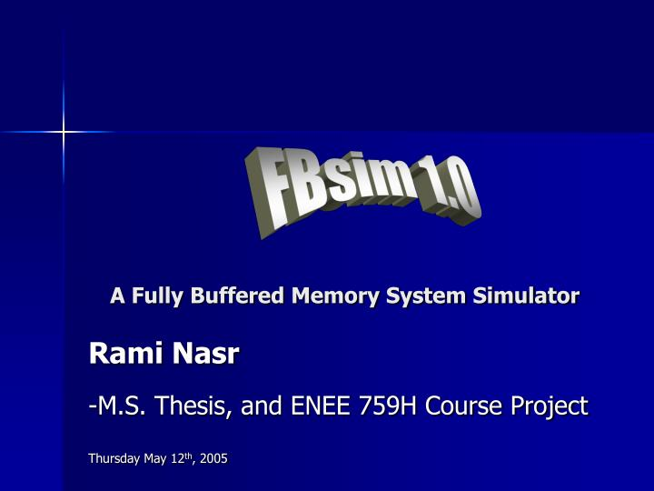A fully buffered memory system simulator