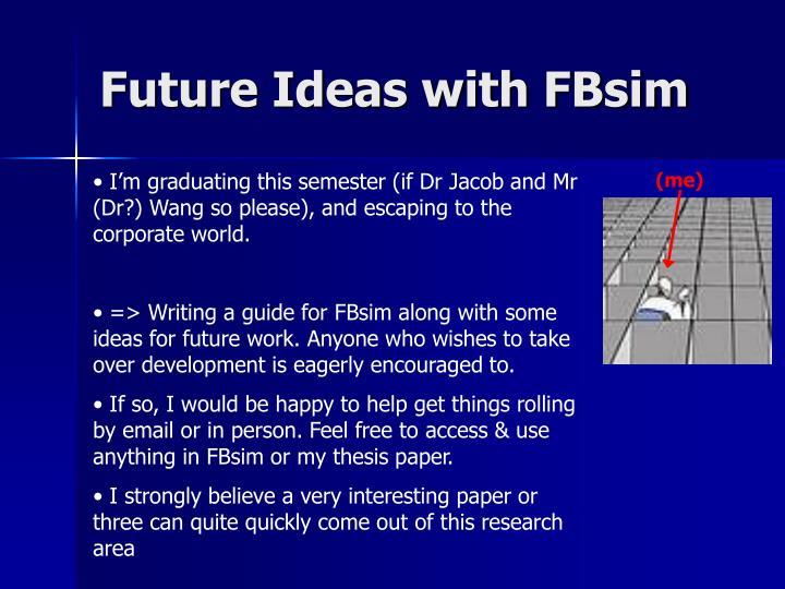 Future Ideas with FBsim