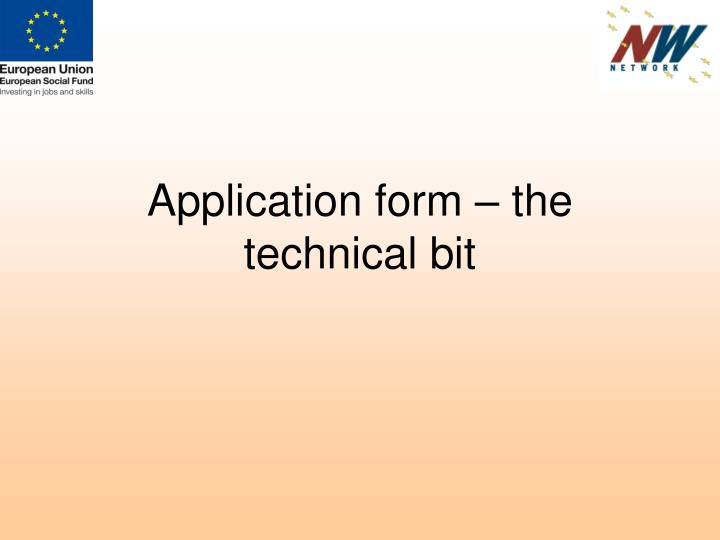 Application form – the technical bit