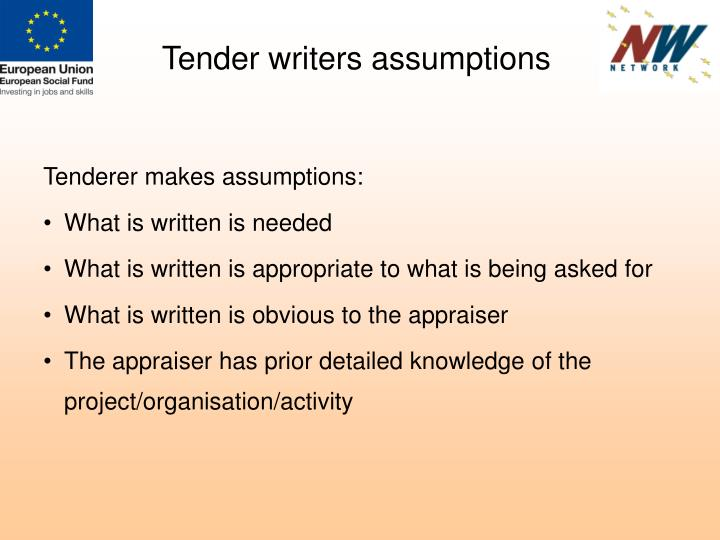 Tender writers assumptions