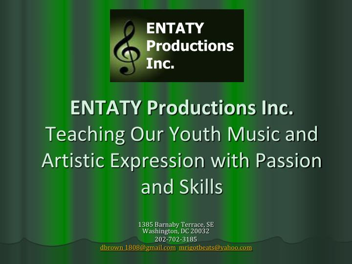 Entaty productions inc teaching our youth music and artistic expression with passion and skills
