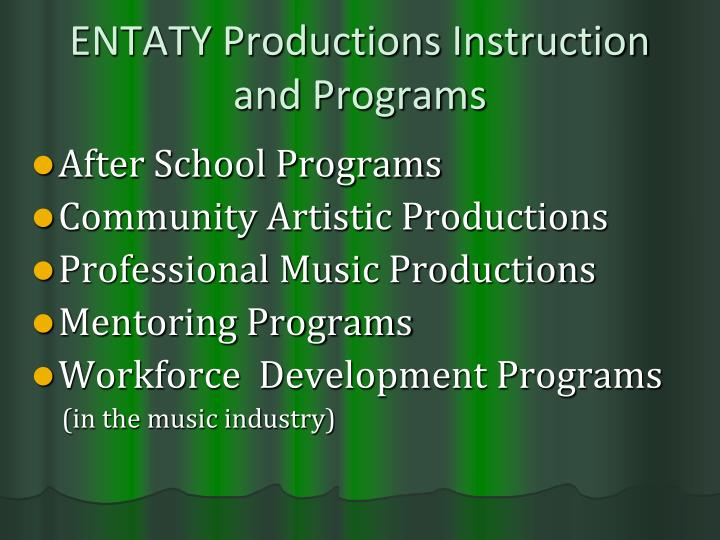 ENTATY Productions Instruction and Programs