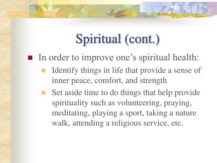 Spiritual (cont.)
