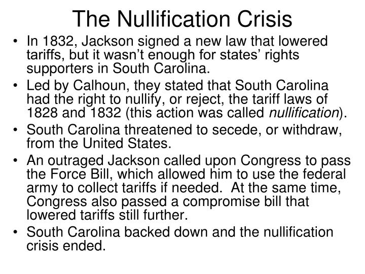 south carolina nullification essay The decision was made, and on november 24, 1832, the south carolina legislature passed the ordinance of nullification, which declared the tariffs of 1828 and 1832 unconstitutional, and thereby null and void.