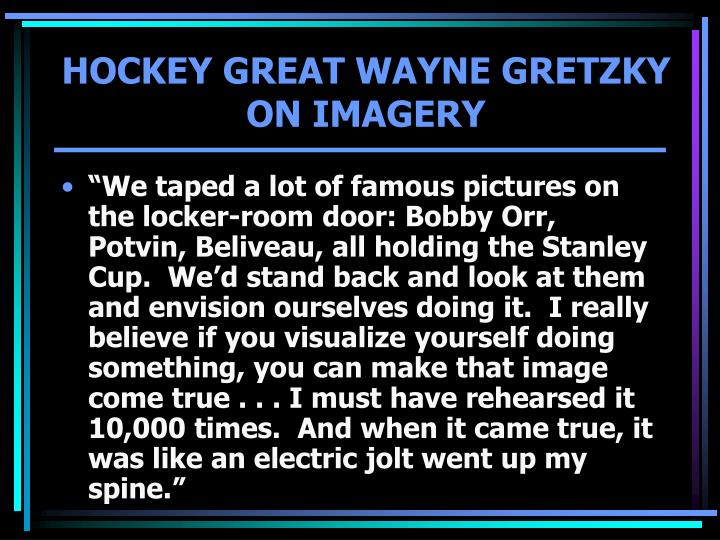 HOCKEY GREAT WAYNE GRETZKY ON IMAGERY
