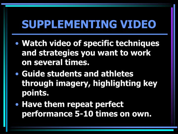 SUPPLEMENTING VIDEO