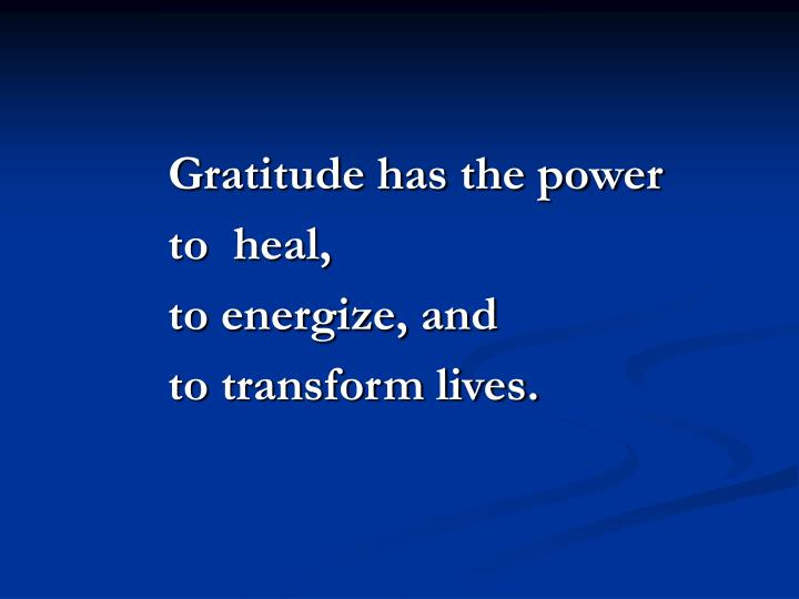 Gratitude has the power