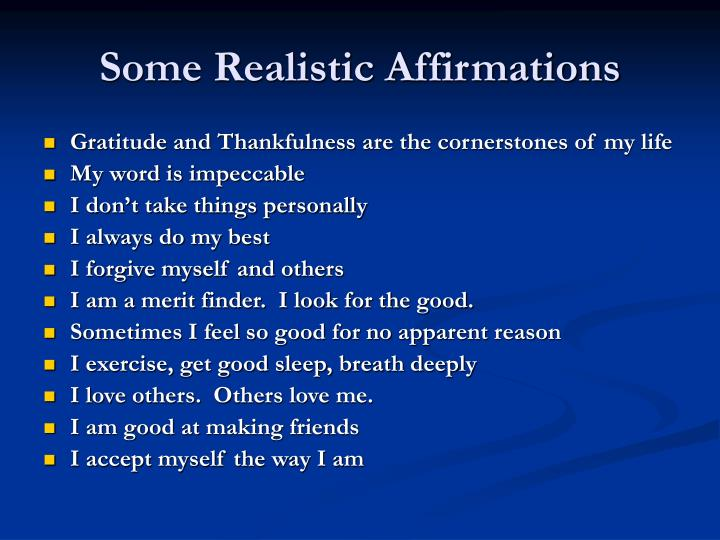 Some Realistic Affirmations