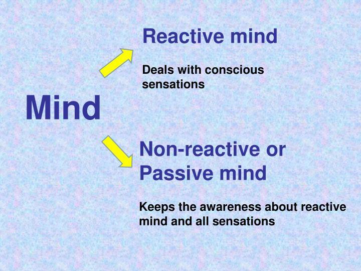 Reactive mind
