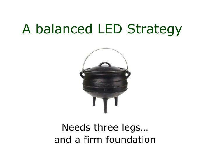 A balanced LED Strategy