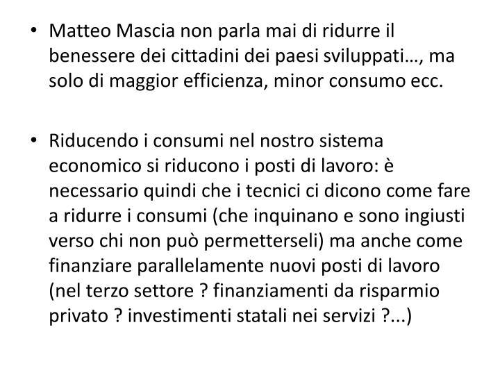 Matteo Mascia non parla mai di ridurre il benessere dei cittadini dei paesi