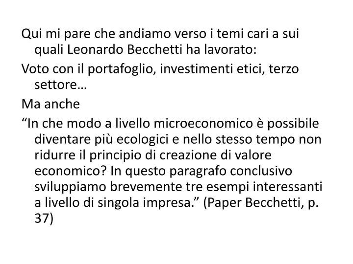Qui mi pare che andiamo verso i temi cari a sui quali Leonardo Becchetti ha lavorato: