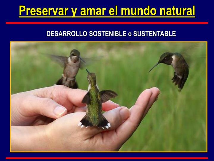 Preservar y amar el mundo natural