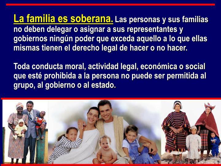 La familia es soberana.