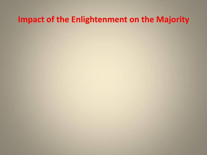 Impact of the Enlightenment on the Majority