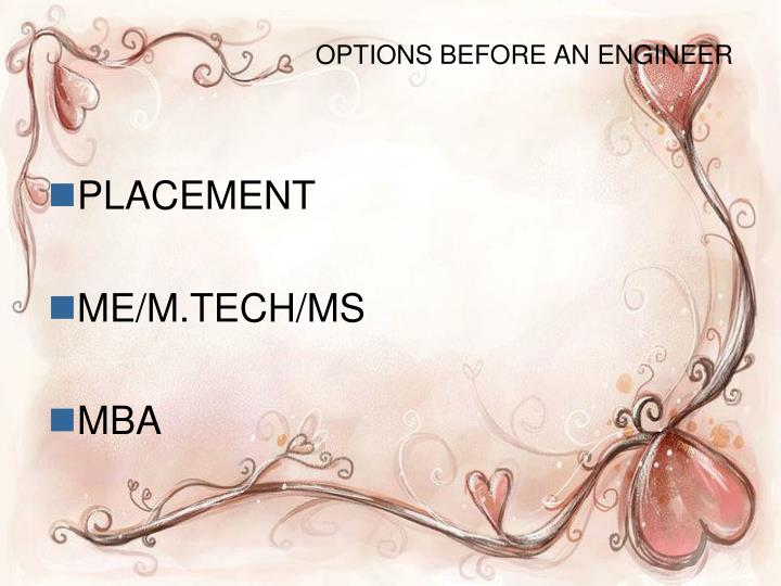 Options before an engineer